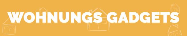 Geek Stuff Wohnungs-Gadgets